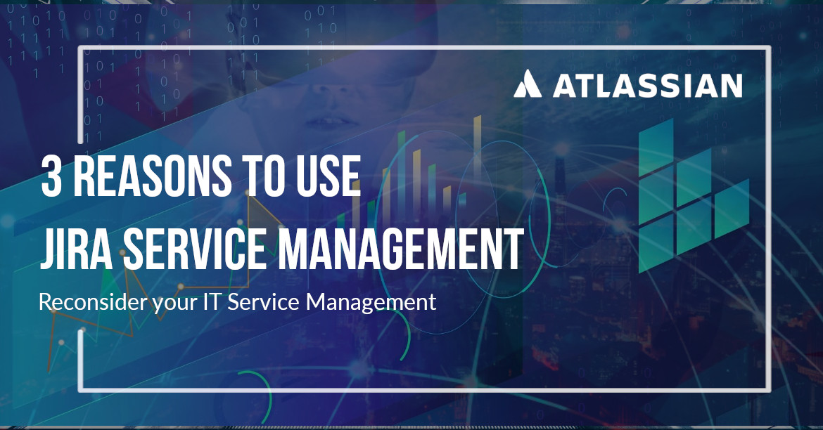 3 Reasons to Use Jira Service Management
